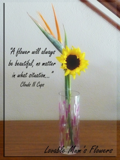 26072013 - A Flower Will Always Be Beautiful...