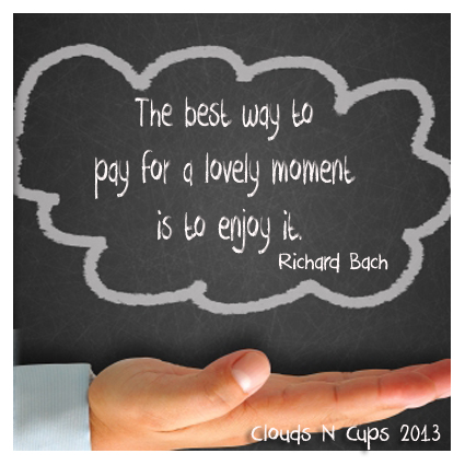 Inspirational Quotes Share With Us Clouds N Cups Page 60 Enchanting Lovely Quote