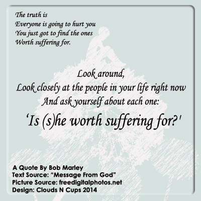 5MAR2014 - A Love Worth Hurting