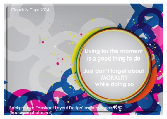 10JUNE2014 - Moment N Morality
